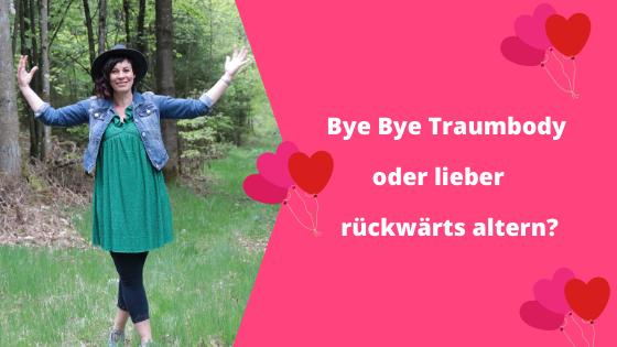 Bye Bye Traumfigur oder lieber rückwärts altern?